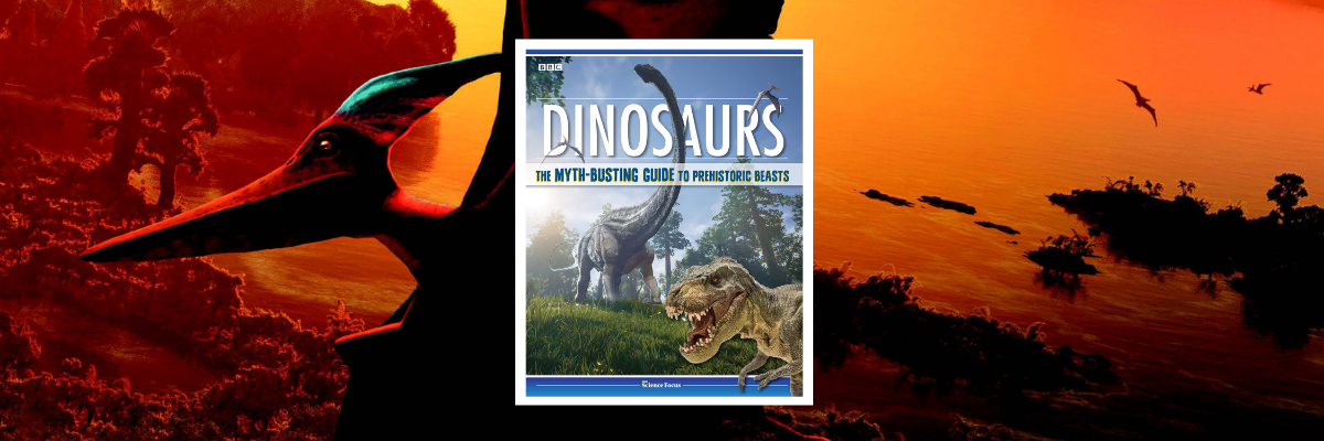 BBC Science Focus Magazine Partners with Fox Chapel on New Myth-busting Dinosaur Guide
