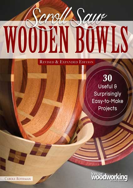 Scroll Saw Wooden Bowls, Revised & Expanded Edition