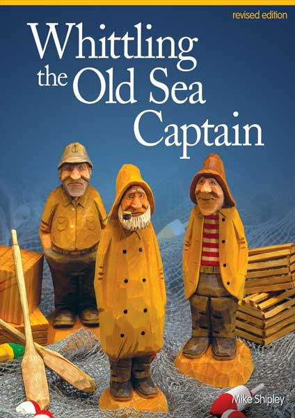Whittling the Old Sea Captain by Author Mike Shipley