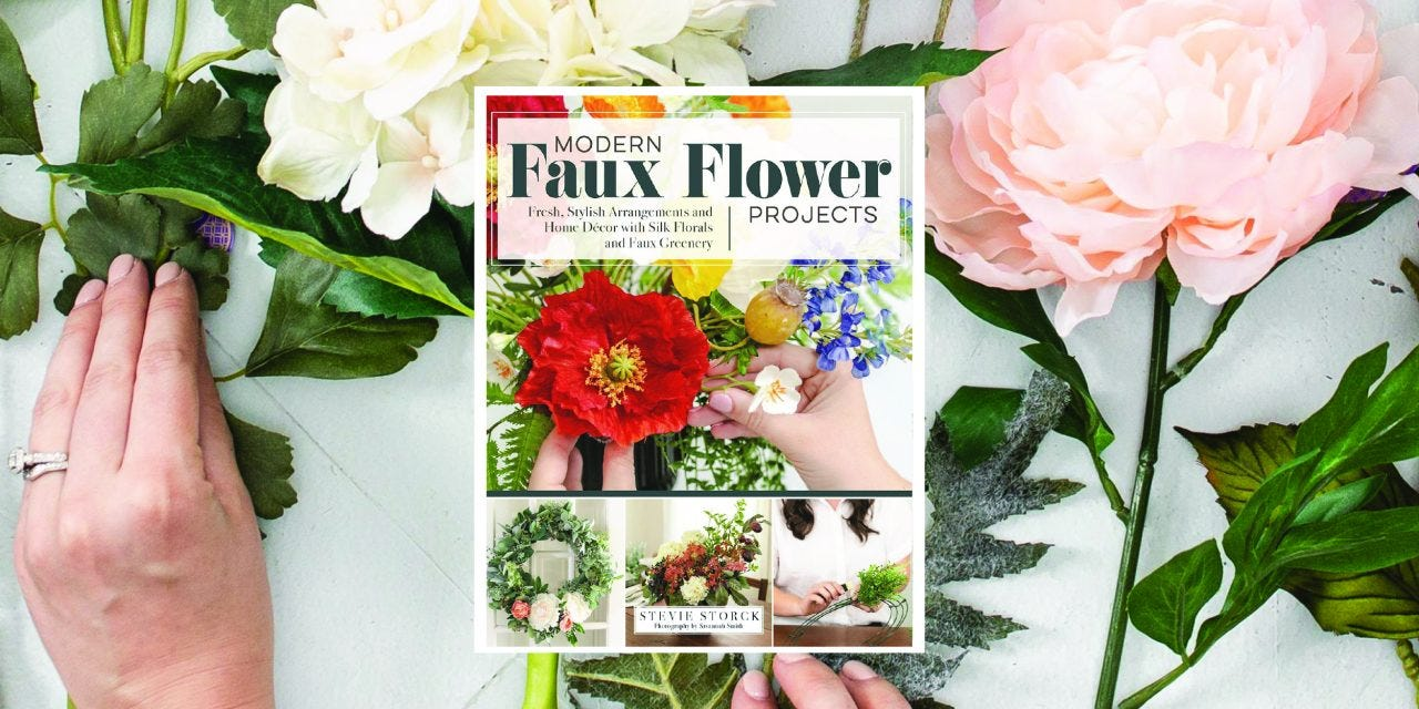 Beautiful, Bold, and Faux—Floral Arrangement Book Launches this Fall