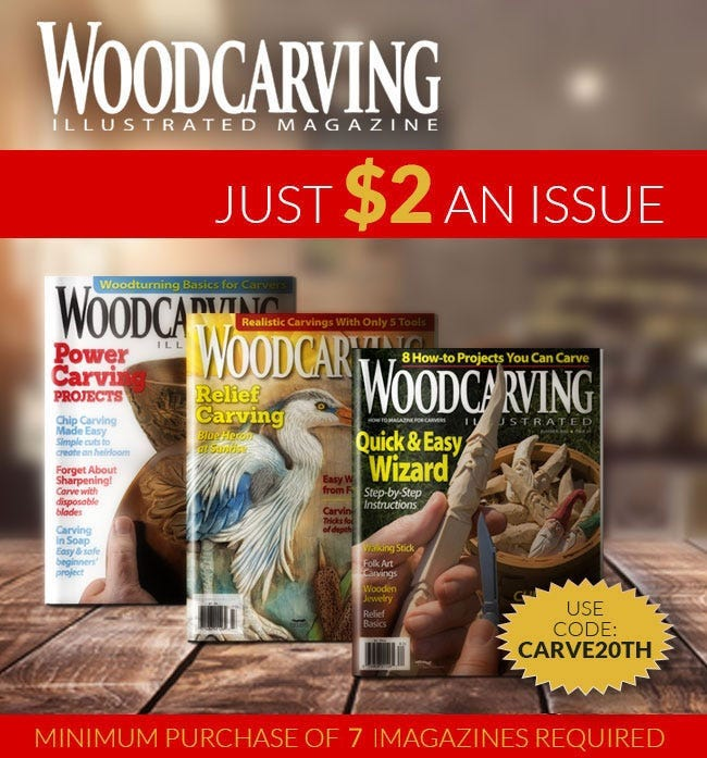 Just $2 an Issue - Woodcarving Illustrated Magazine - Purchase 7 or More at the Low Price of $2 Dollars Each with Promo Code CARVE20th
